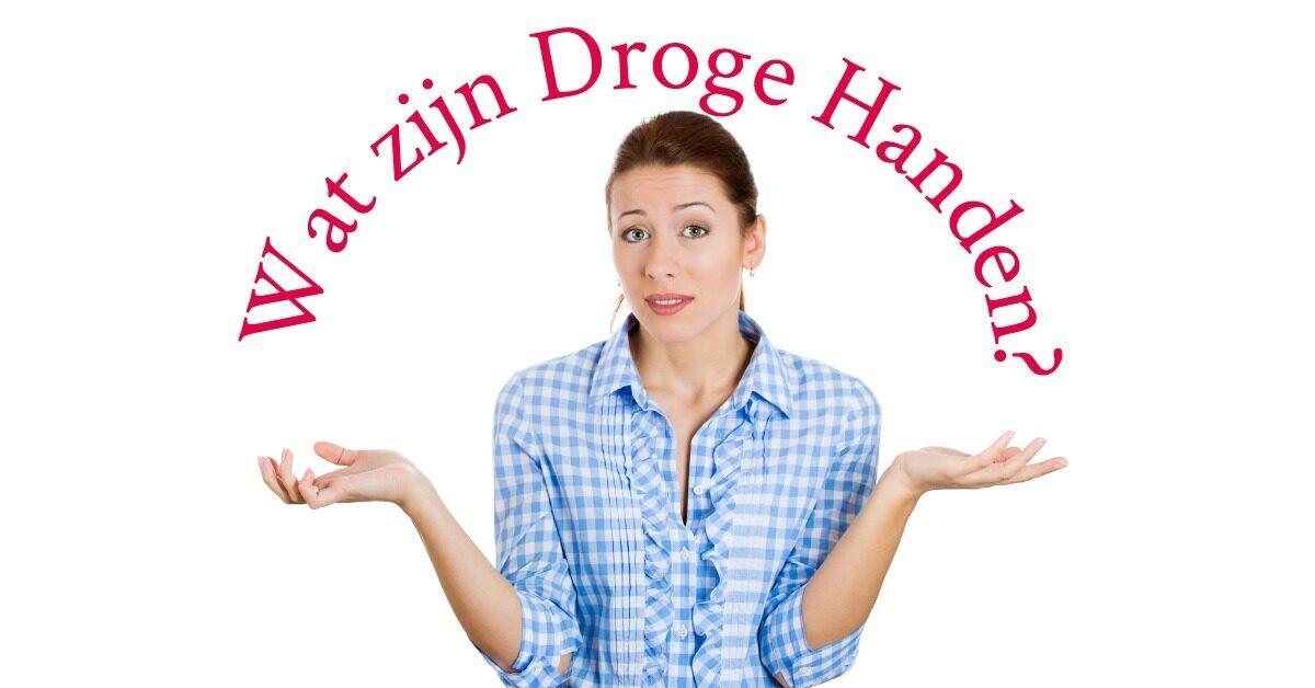 Wat zijn droge handen_