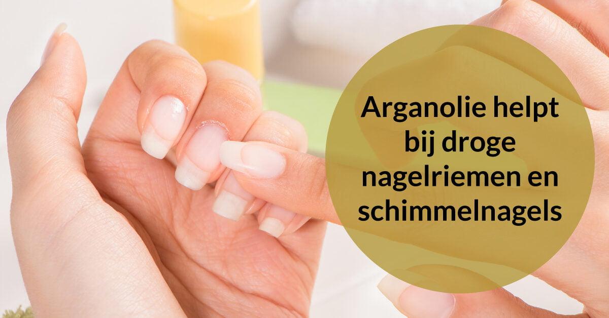 arganolie behandeling natuurlijke nagels droge nagelriemen schimmelnagels