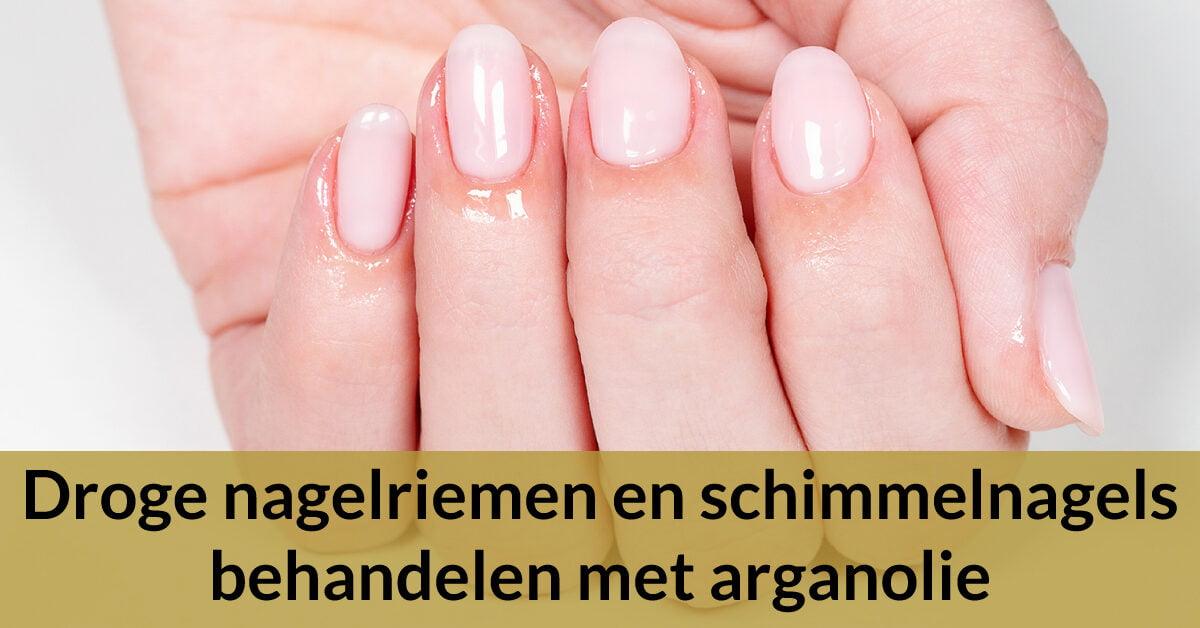 droge nagelriemen behandelen arganolie verzorgde nagels vrouw