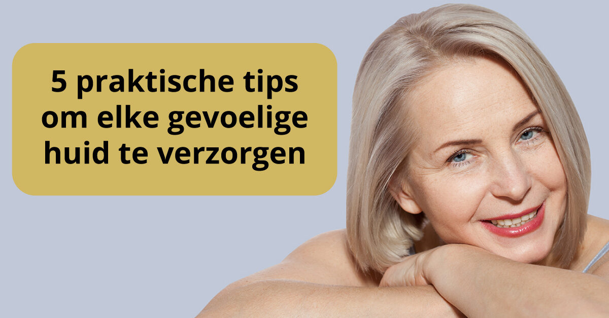 vrouw tips huidverzorging gevoelige huid